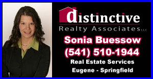 DISTINCTIVE REALTY ASSOCIATES 541-510-1944 SONIA BUESSOW REAL ESTATE SALES IN EUGENE AND SPRINGFIELD OREGON