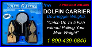 THE DOLFIN CARRIER $49.95 CATCH UP TO 5 FISH WITHOUT HAVING TO PULL THE DOWNRIGGER WEIGHT 1-800-439-6846