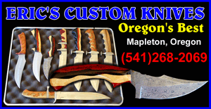 ERIC'S CUSTOM KNIVES (541)268-2069 ERIC HAYES OREGON'S BEST - Hunting Knives and Custom Blades