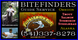 COME AND FISH WITH Brett Gesh at BITE FINDERS FISHING GUIDE SERVICE (541)337-8278. Oregon Guide/Alaska Fishing Guide CATCH TROPHY KING SALMON, STEELHEAD, STERGEON AND TROUT WITH BRETT GESH, the Best Fishing Guide In Oregon - ShopinOregon.com