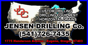 JENSEN DRILLING COMPANY (541)726-7435 WORLDS LEADER IN HORIZONTAL DRILLING, CUSTOM DRILL RIGS AND SLIDE PREVENTION. EUGENE OREGON