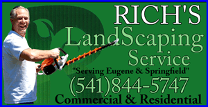 RICH'S LANDSCAPE SERVICE (541)844-5747 COMMERCIAL & RESIDENTIAL YARD AND GARDEN SERVICES IN EUGENE AND SPRINGFIELD OREGON - PROFESSIONAL YARD CARE PROFESSIONAL