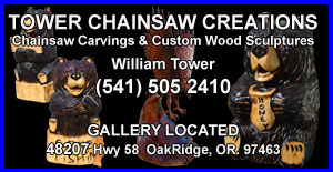 Tower Chainsaw Creations, Custom wood sculptures and chainsaw carving in Eugene. (541)505 2410 Bill Tower master sculpturist and custom wood carver. Come see our gallery in Oakridge