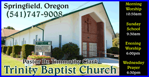 Trinity Baptist Church in Springfield Oregon - Pastor Timmothy Clark 541-747-9008