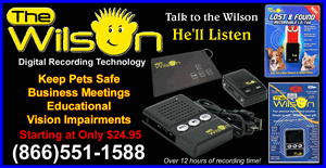 the WILSON Digital Audio Recorder. Talk to the Wilson He'll Listen! Keep Pets Safe - Record Business Meetings - Educational Tool - Assistance to the Vision Impared. Digital Recording Technology ONLY $34.95